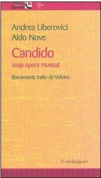 CANDIDO SOAP OPERA MUSICAL Aldo Nove e A. Liberovici, Edizioni Il Nuovo Melangolo, 2004